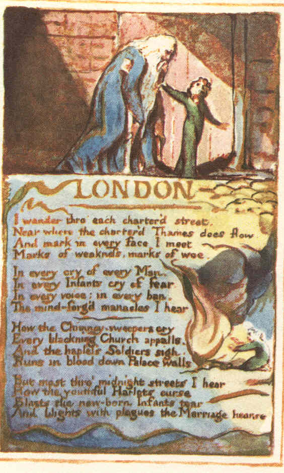 william blake s london industrialization in the William blake's criticism of society the industrial revolution blake believed in the innocence of childhood pleasures the chimney sweeper by william blake.